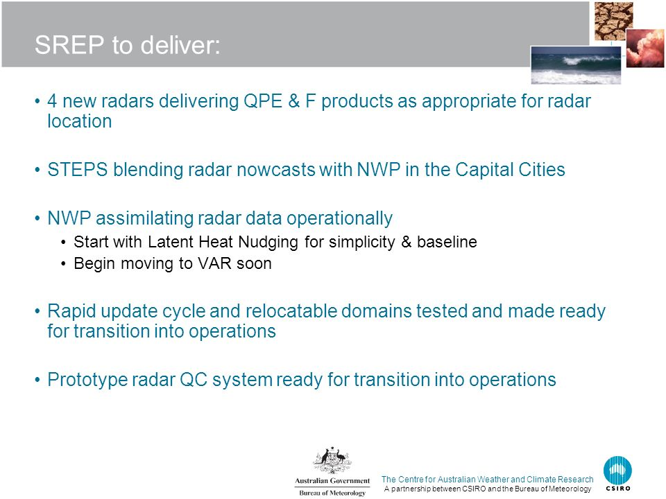 SREP to deliver: 4 new radars delivering QPE & F products as appropriate for radar location.