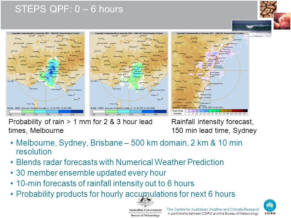 STEPS QPF: 0 – 6 hours Probability of rain > 1 mm for 2 & 3 hour lead times, Melbourne. Rainfall intensity forecast,