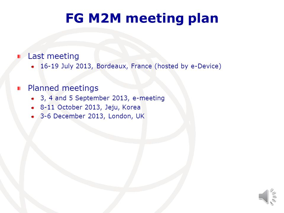 FG M2M meeting plan Last meeting Planned meetings