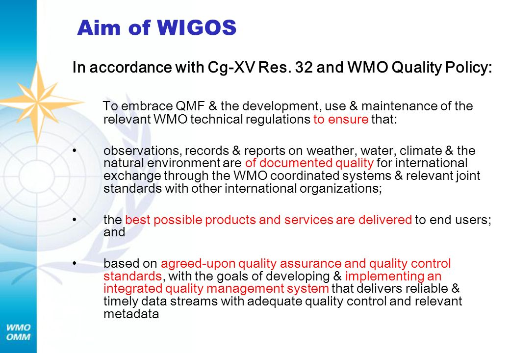 Aim of WIGOS In accordance with Cg-XV Res. 32 and WMO Quality Policy: