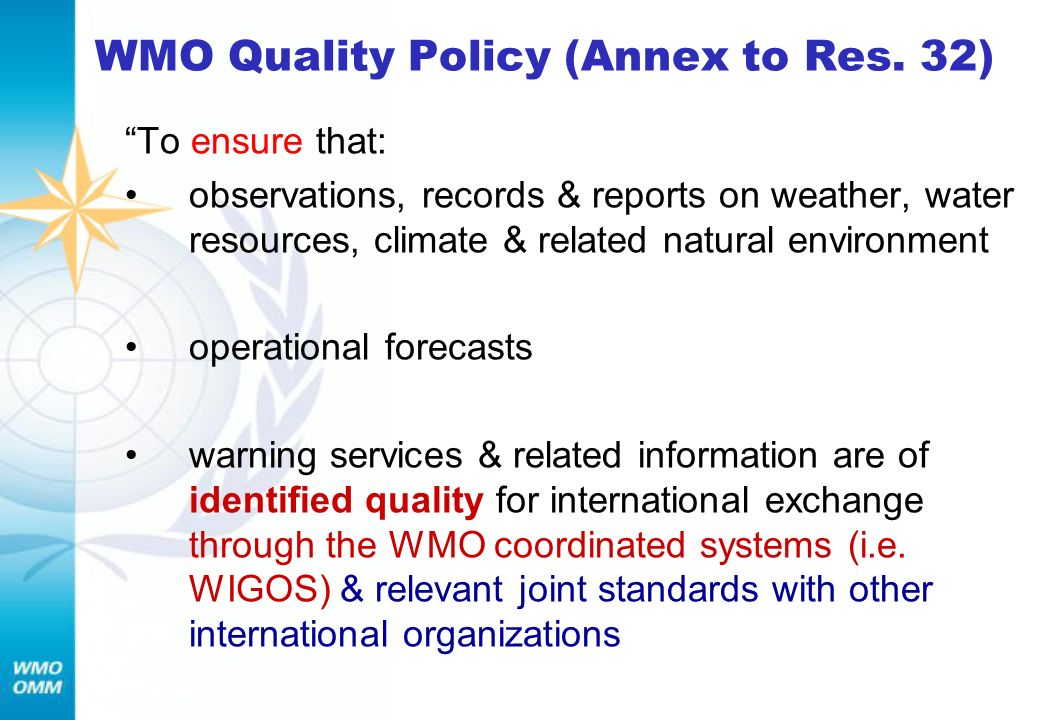 WMO Quality Policy (Annex to Res. 32)