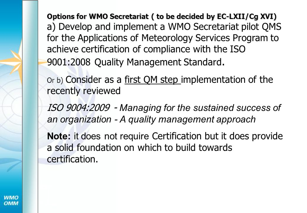 Options for WMO Secretariat ( to be decided by EC-LXII/Cg XVI)