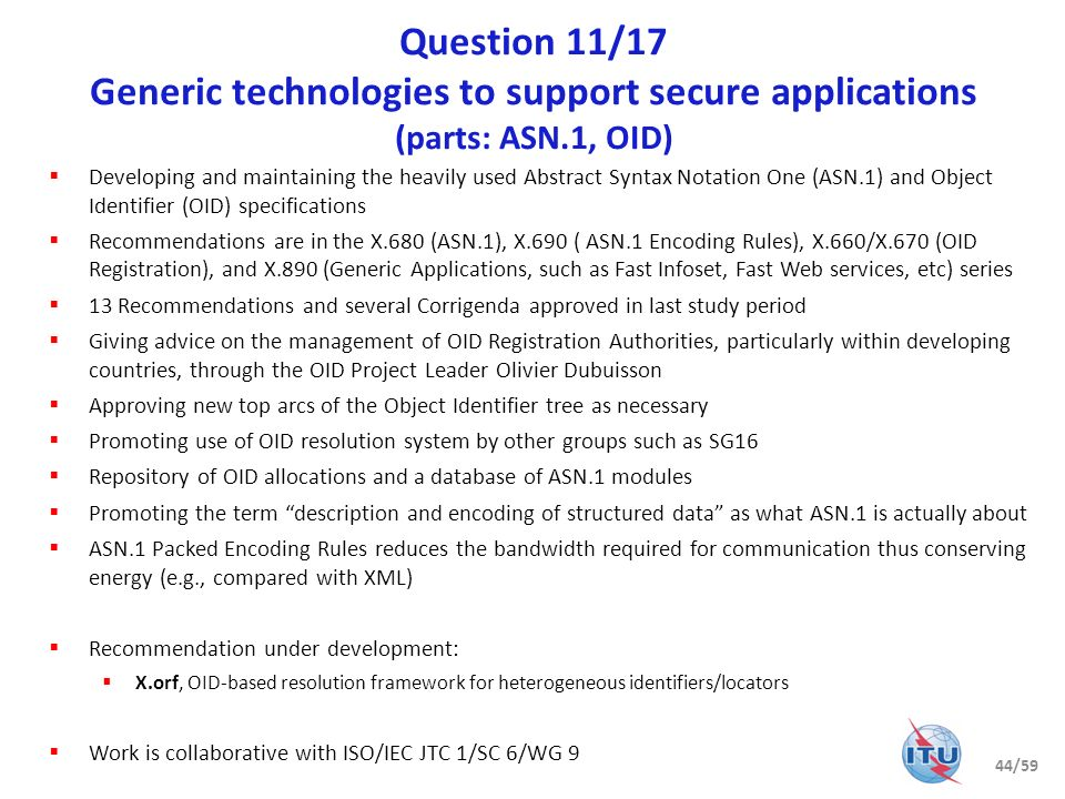 Question 11/17 Generic technologies to support secure applications (parts: ASN.1, OID)