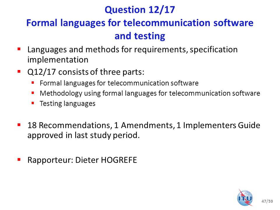 Question 12/17 Formal languages for telecommunication software and testing