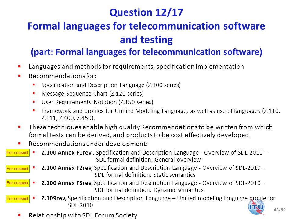 Question 12/17 Formal languages for telecommunication software and testing (part: Formal languages for telecommunication software)