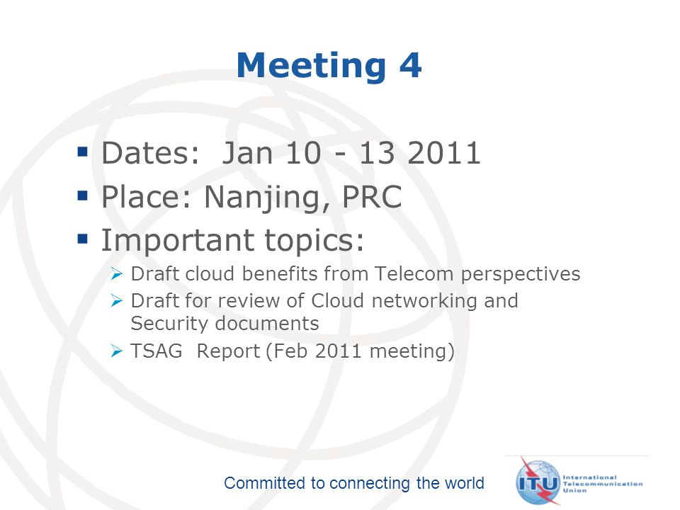 Meeting 4 Dates: Jan 10 - 13 2011 Place: Nanjing, PRC