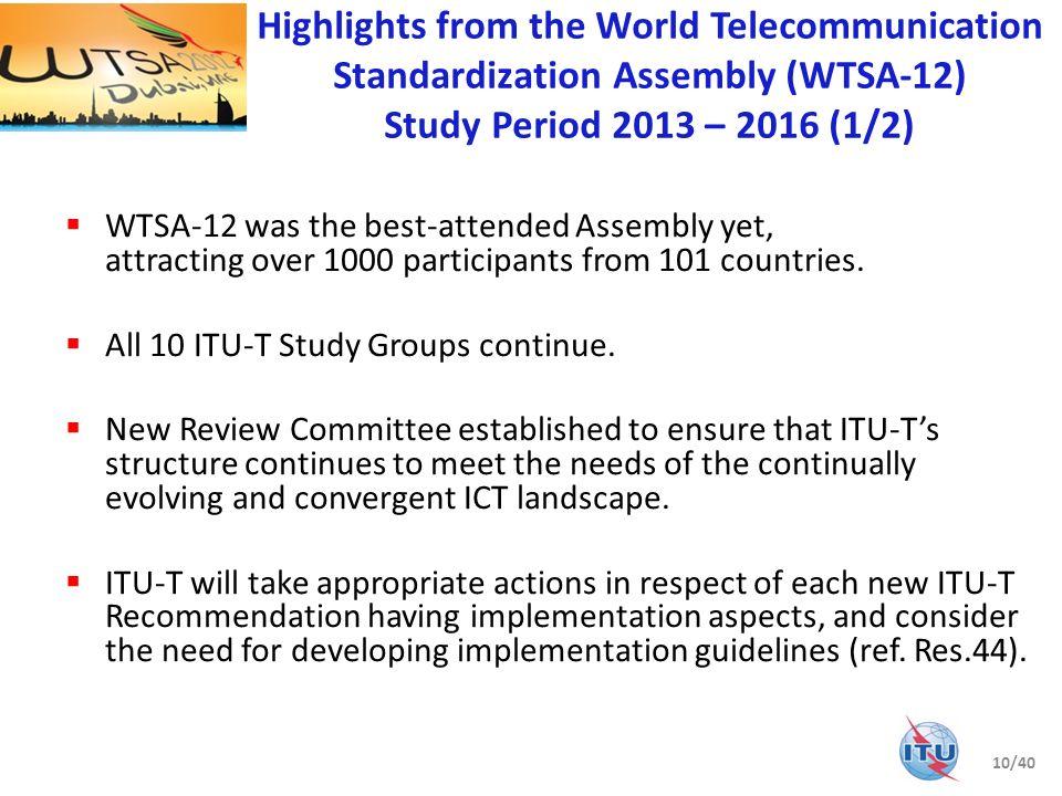 Highlights from the World Telecommunication Standardization Assembly (WTSA-12) Study Period 2013 – 2016 (1/2)