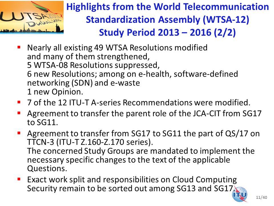 Highlights from the World Telecommunication Standardization Assembly (WTSA-12) Study Period 2013 – 2016 (2/2)