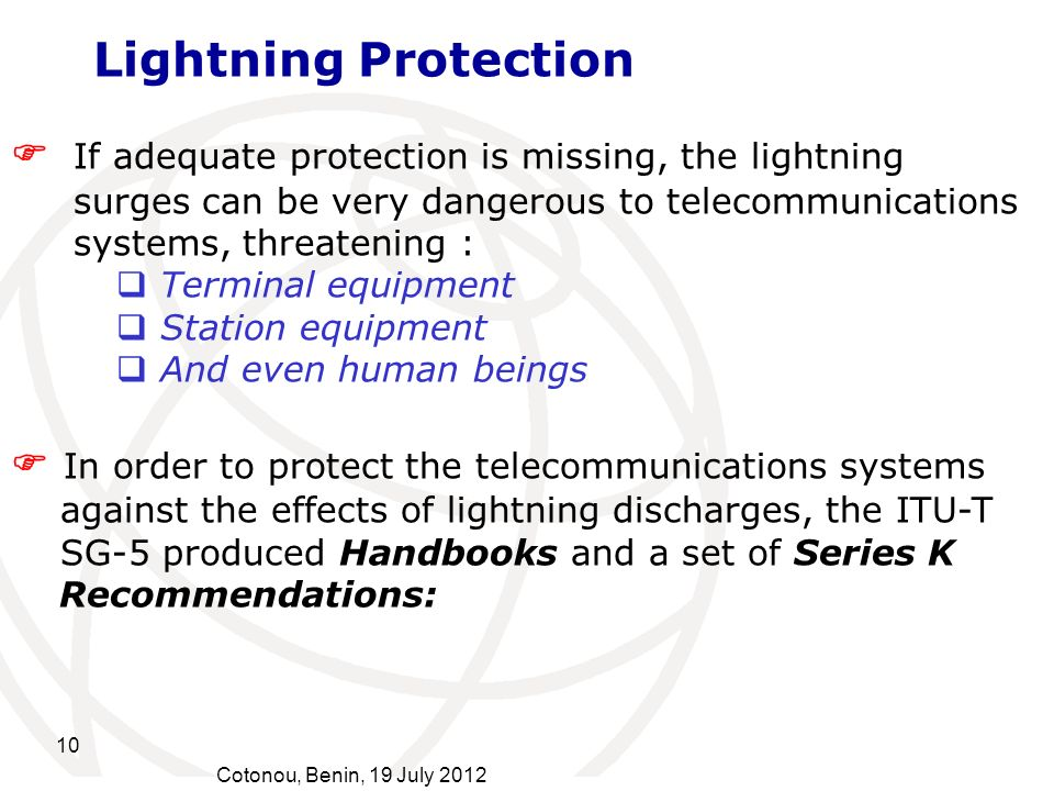 Lightning Protection  If adequate protection is missing, the lightning. surges can be very dangerous to telecommunications.