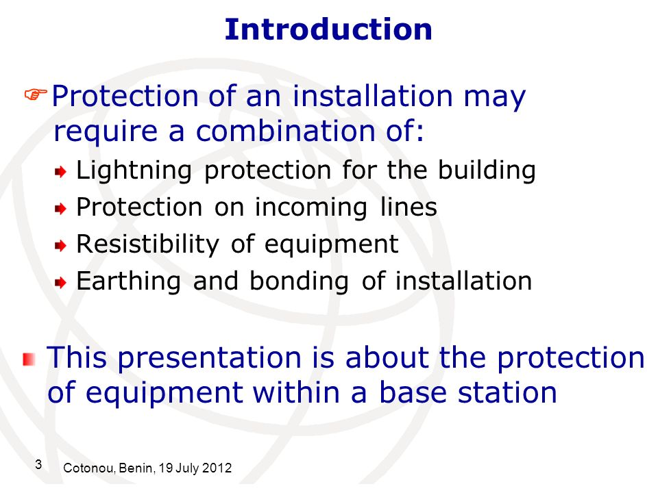 Protection of an installation may require a combination of: