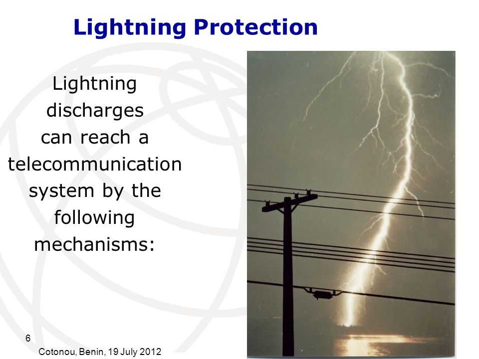Lightning Protection Lightning discharges can reach a
