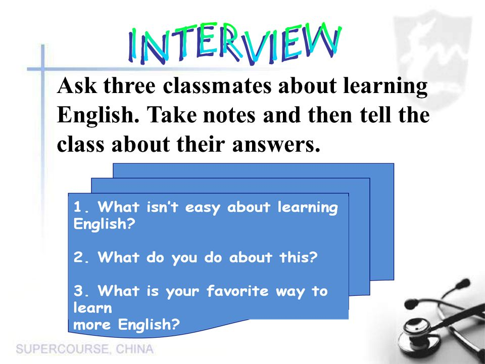 INTERVIEW Ask three classmates about learning. English.