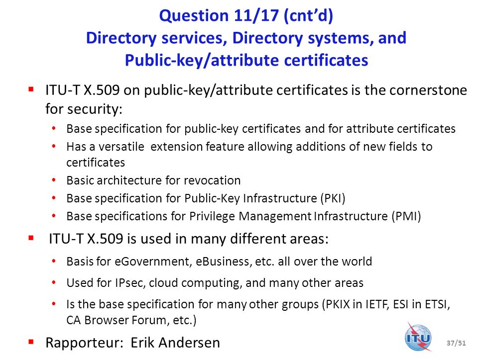 Question 11/17 (cnt'd) Directory services, Directory systems, and Public-key/attribute certificates