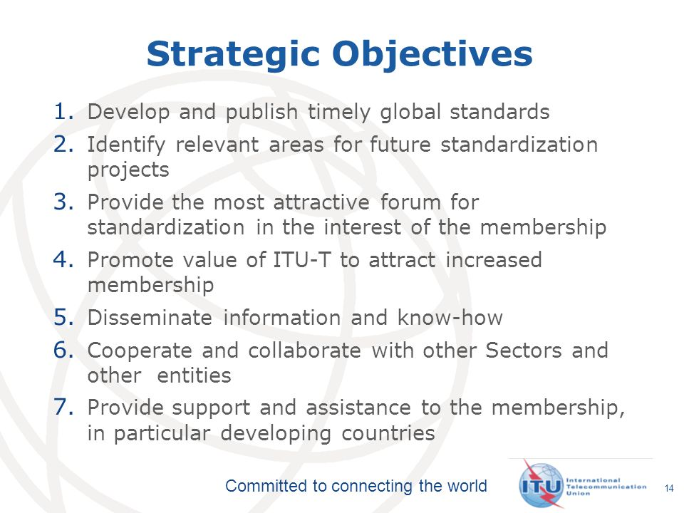 Strategic Objectives Develop and publish timely global standards