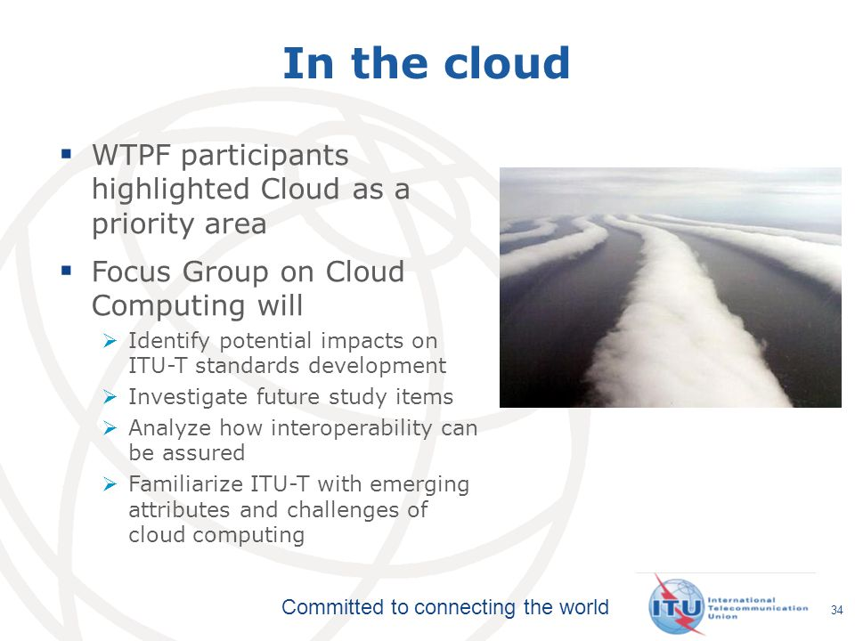 In the cloud WTPF participants highlighted Cloud as a priority area