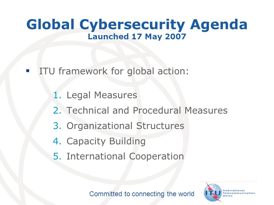 Global Cybersecurity Agenda Launched 17 May 2007