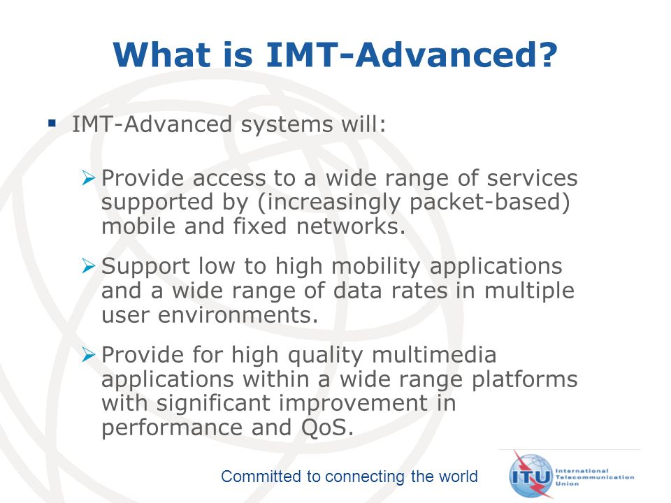 What is IMT-Advanced IMT-Advanced systems will: