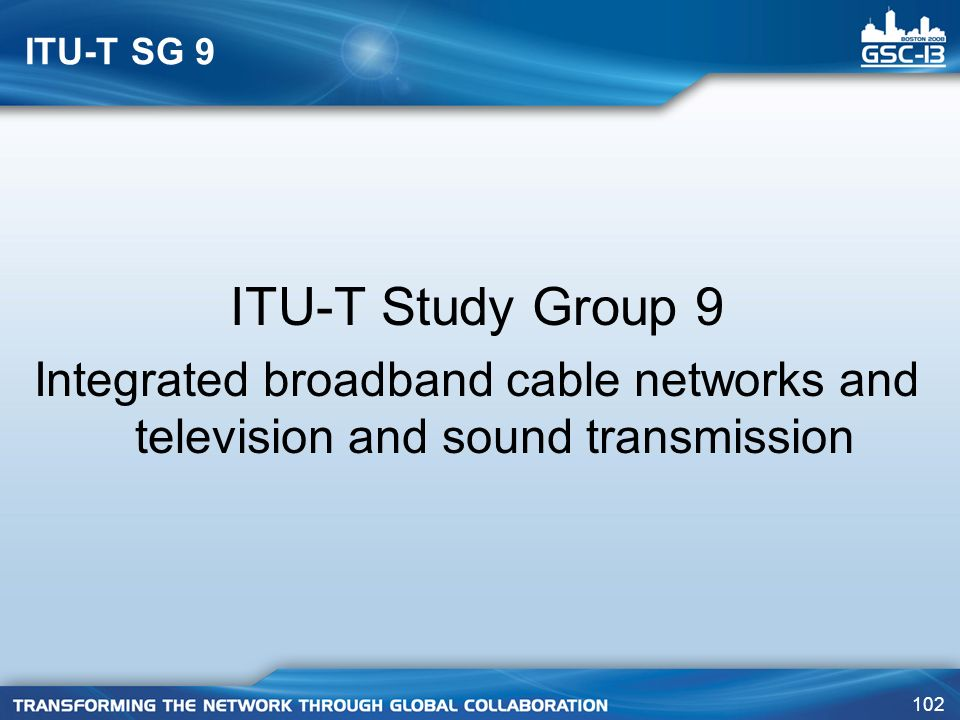 ITU-T SG 9 ITU-T Study Group 9.