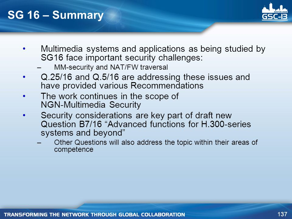 SG 16 – Summary Multimedia systems and applications as being studied by SG16 face important security challenges: