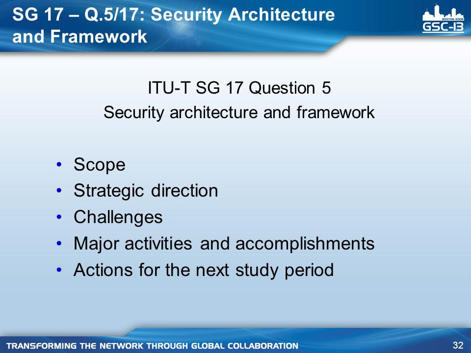 SG 17 – Q.5/17: Security Architecture and Framework