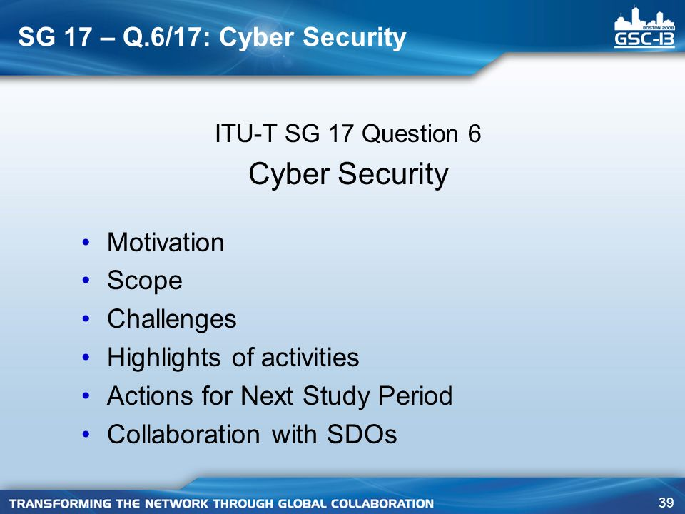 Cyber Security SG 17 – Q.6/17: Cyber Security Motivation Scope