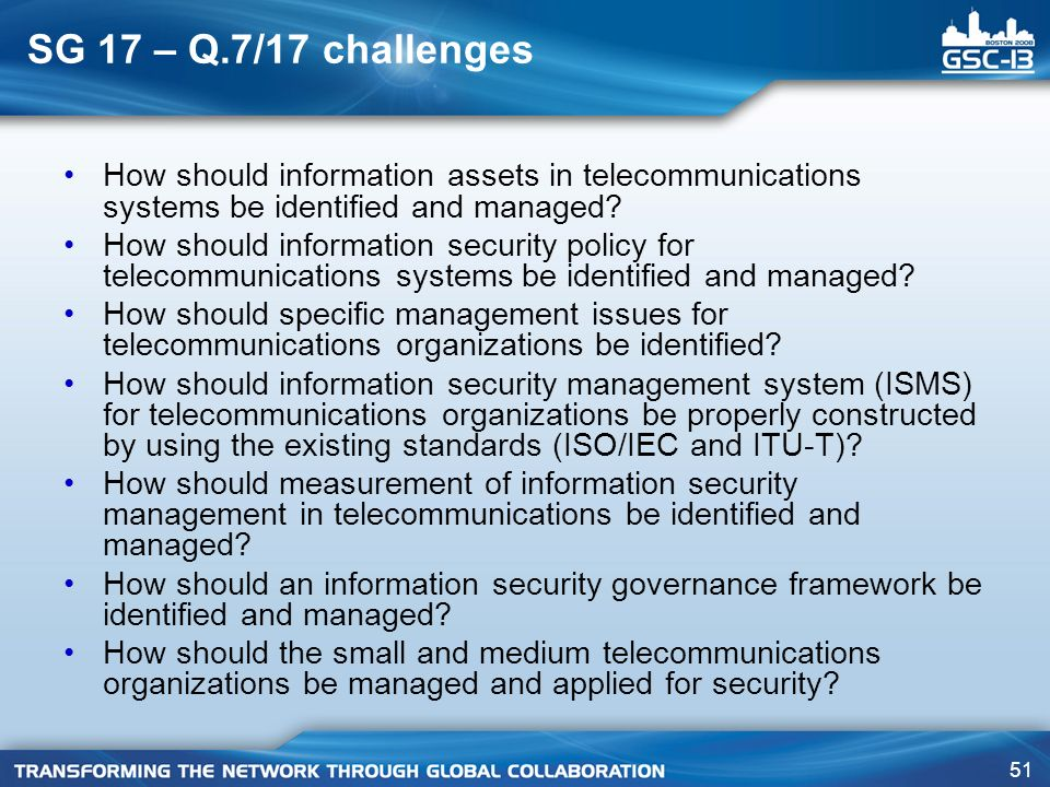 SG 17 – Q.7/17 challenges How should information assets in telecommunications systems be identified and managed