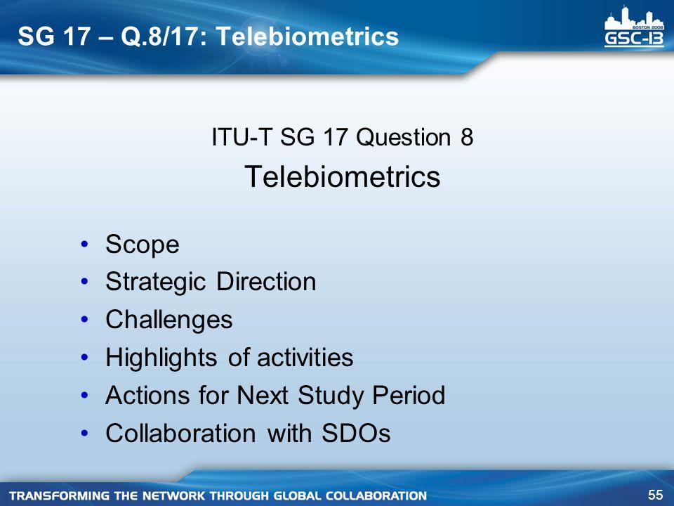 SG 17 – Q.8/17: Telebiometrics