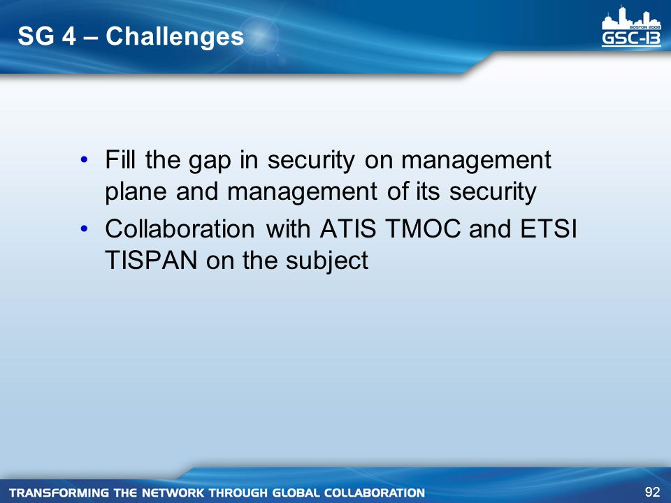 SG 4 – Challenges Fill the gap in security on management plane and management of its security.