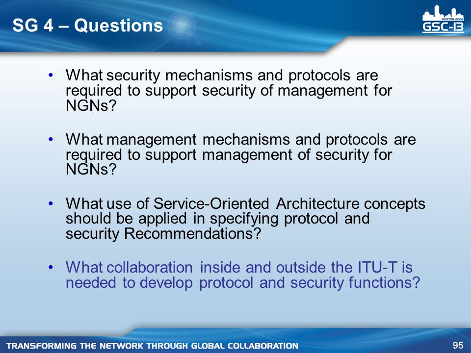 SG 4 – Questions What security mechanisms and protocols are required to support security of management for NGNs