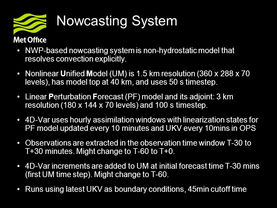 Nowcasting System NWP-based nowcasting system is non-hydrostatic model that resolves convection explicitly.