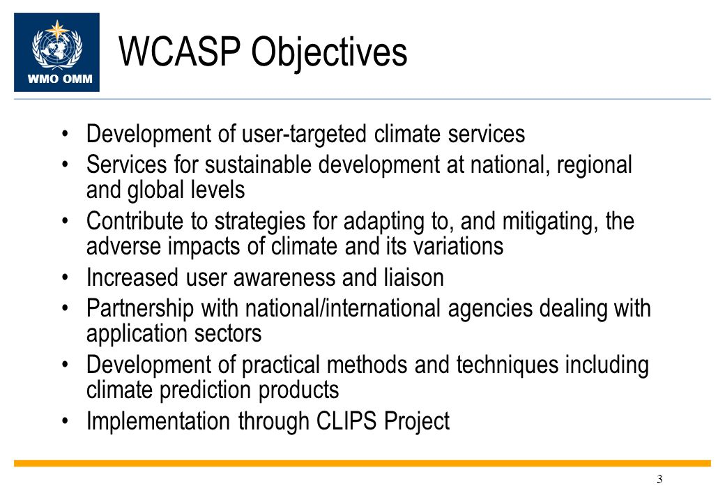 WCASP Objectives Development of user-targeted climate services