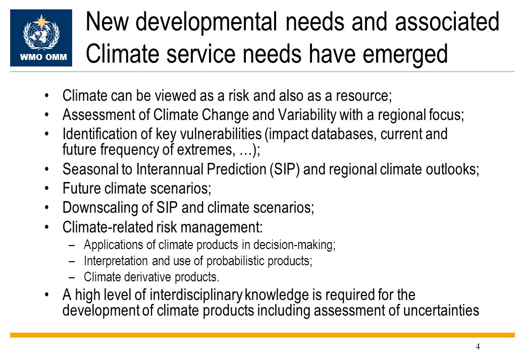 New developmental needs and associated Climate service needs have emerged