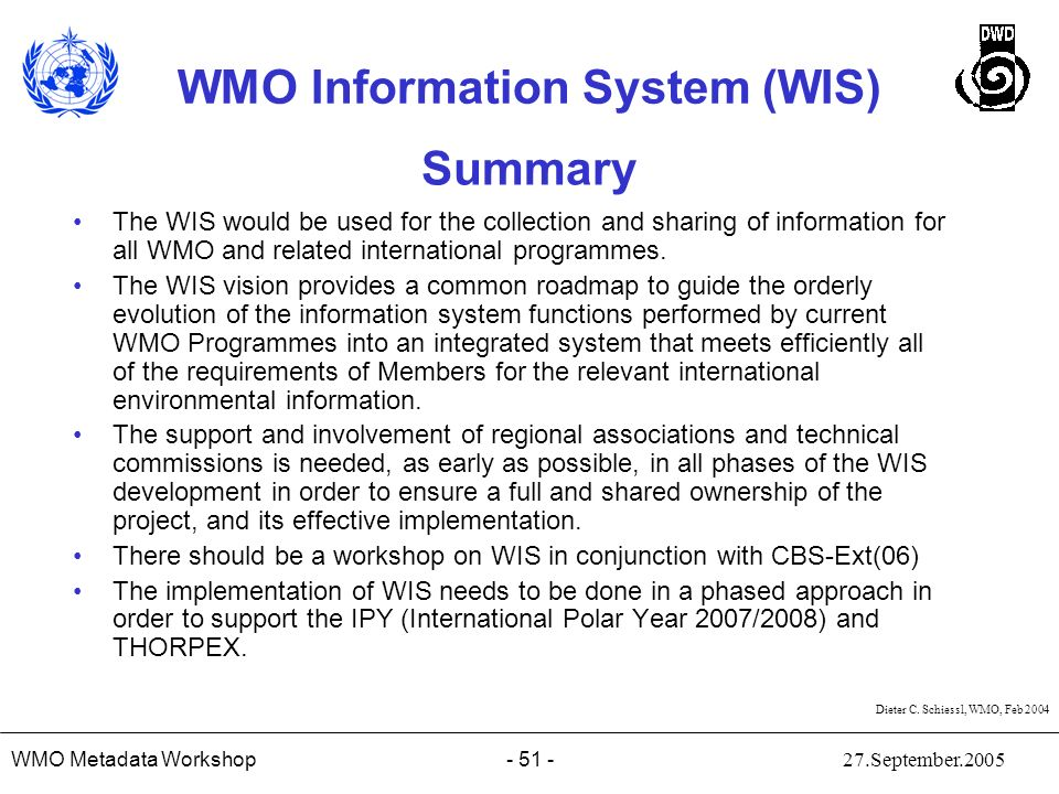 Summary The WIS would be used for the collection and sharing of information for all WMO and related international programmes.