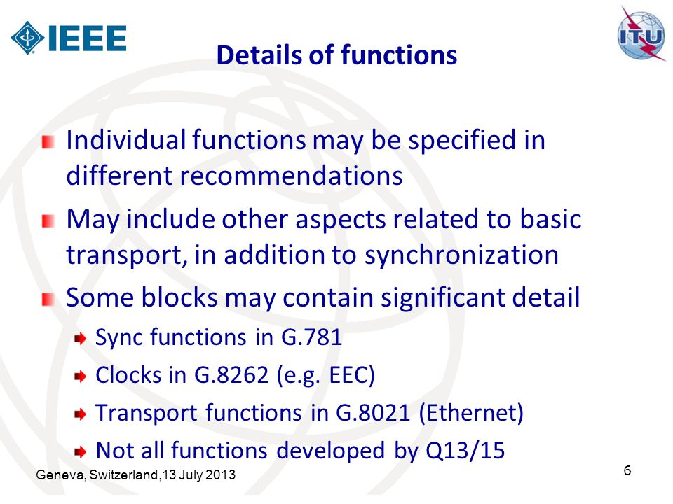 Individual functions may be specified in different recommendations