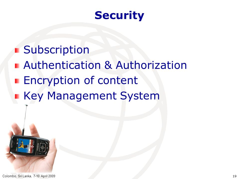 Authentication & Authorization Encryption of content