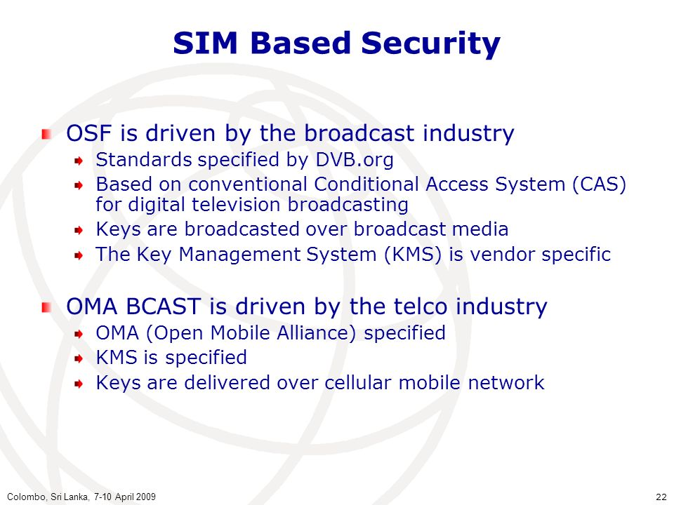 SIM Based Security OSF is driven by the broadcast industry