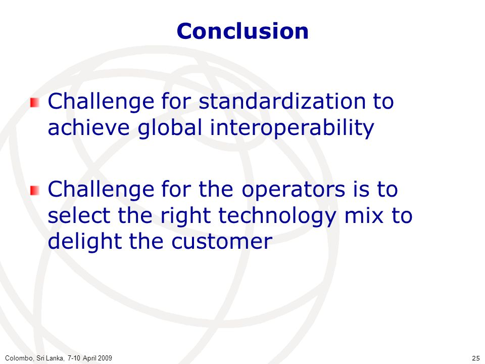 Challenge for standardization to achieve global interoperability
