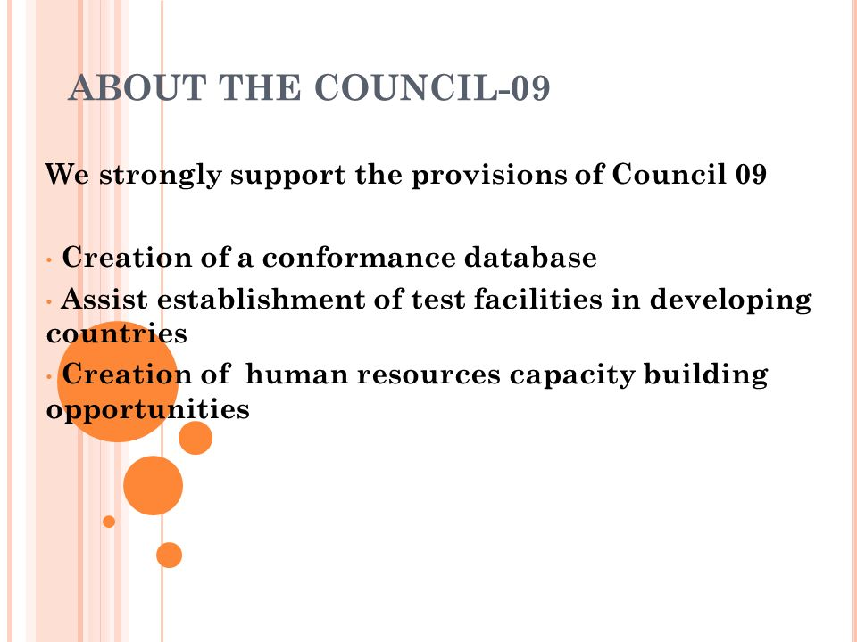 ABOUT THE COUNCIL-09 We strongly support the provisions of Council 09