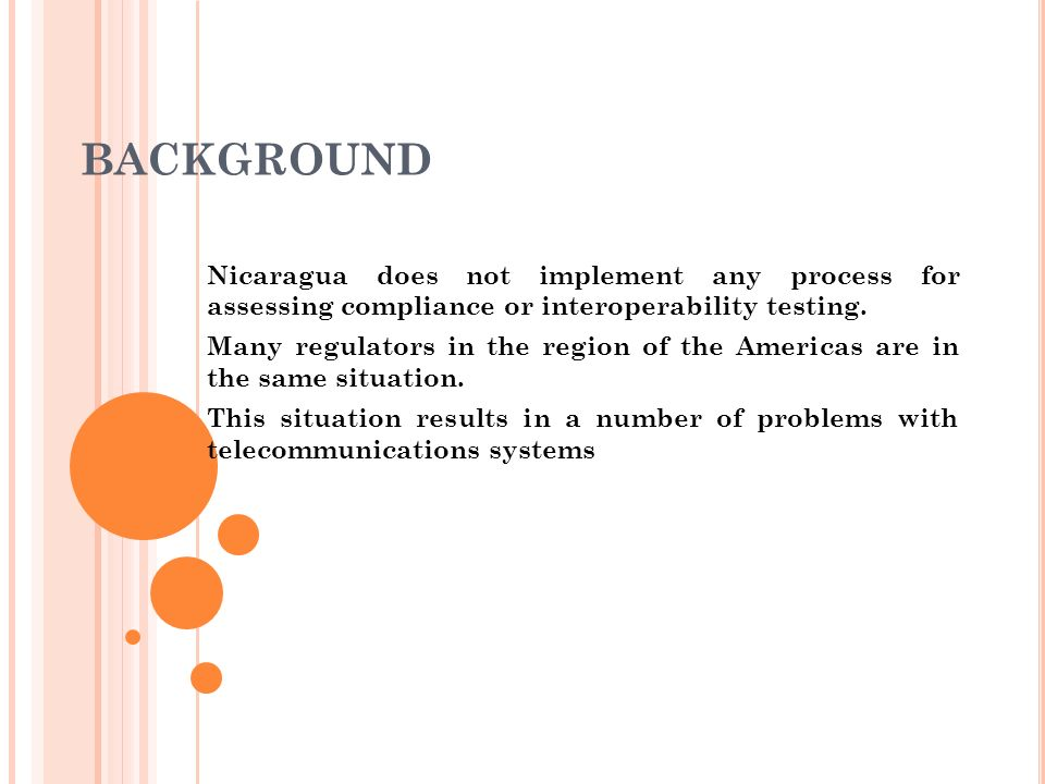 BACKGROUND Nicaragua does not implement any process for assessing compliance or interoperability testing.