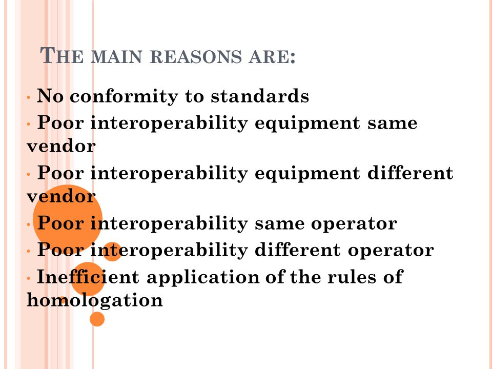 The main reasons are: No conformity to standards