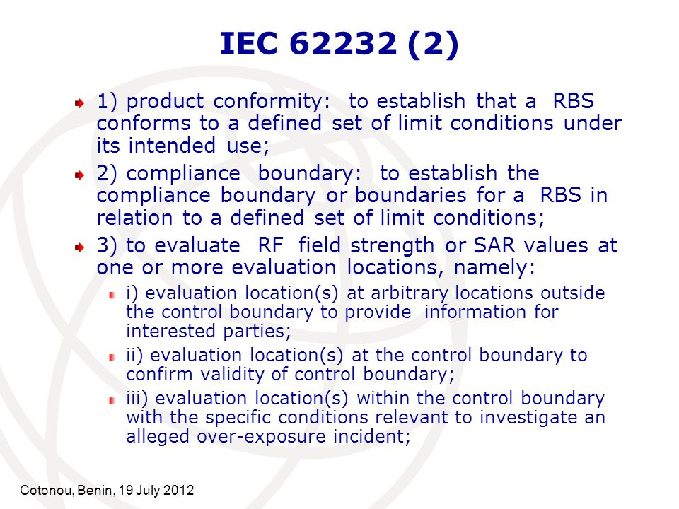 IEC 62232 (2) 1) product conformity: to establish that a RBS conforms to a defined set of limit conditions under its intended use;