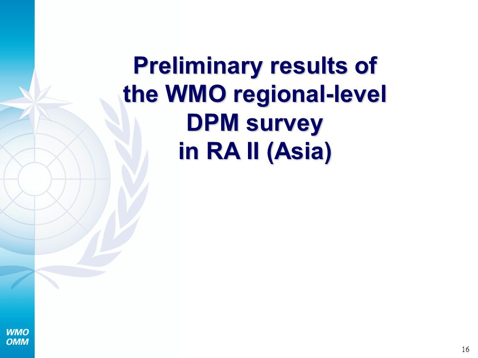 Preliminary results of the WMO regional-level DPM survey in RA II (Asia)