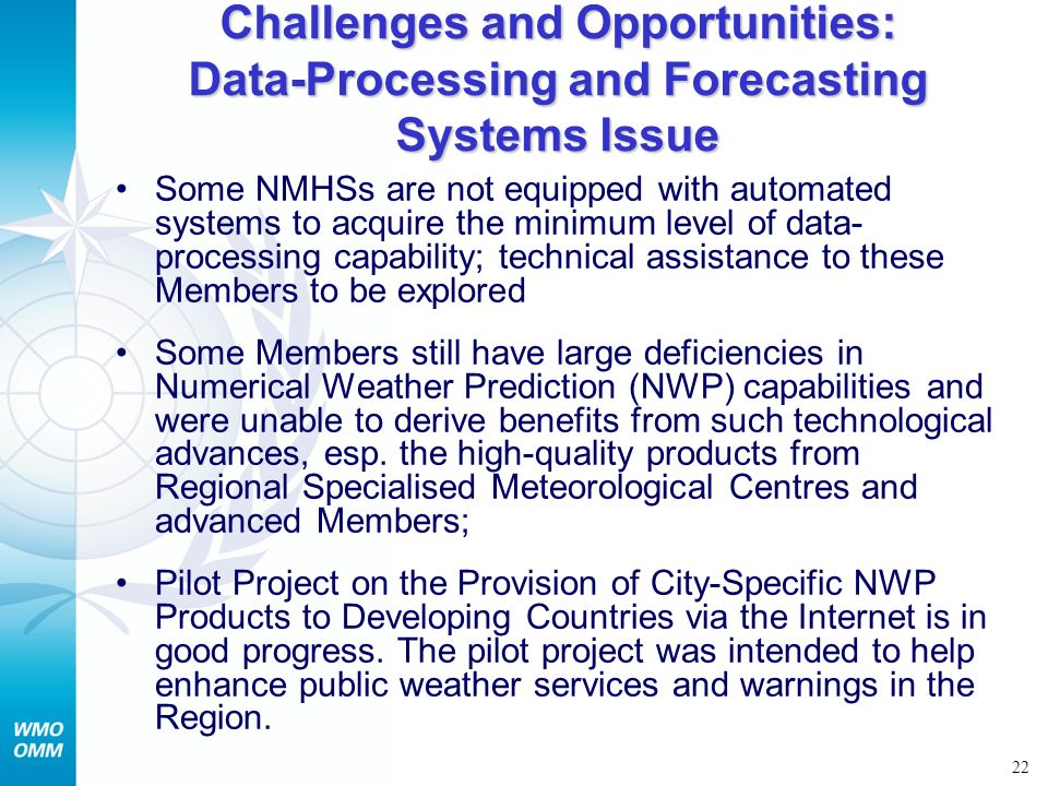 Challenges and Opportunities: Data-Processing and Forecasting Systems Issue