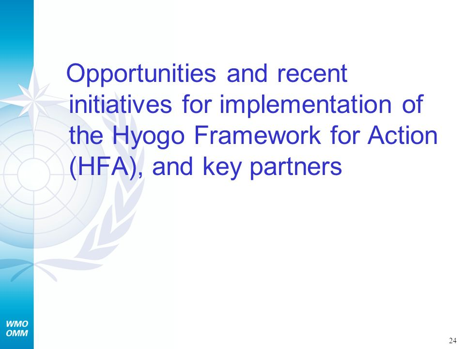 Opportunities and recent initiatives for implementation of the Hyogo Framework for Action (HFA), and key partners