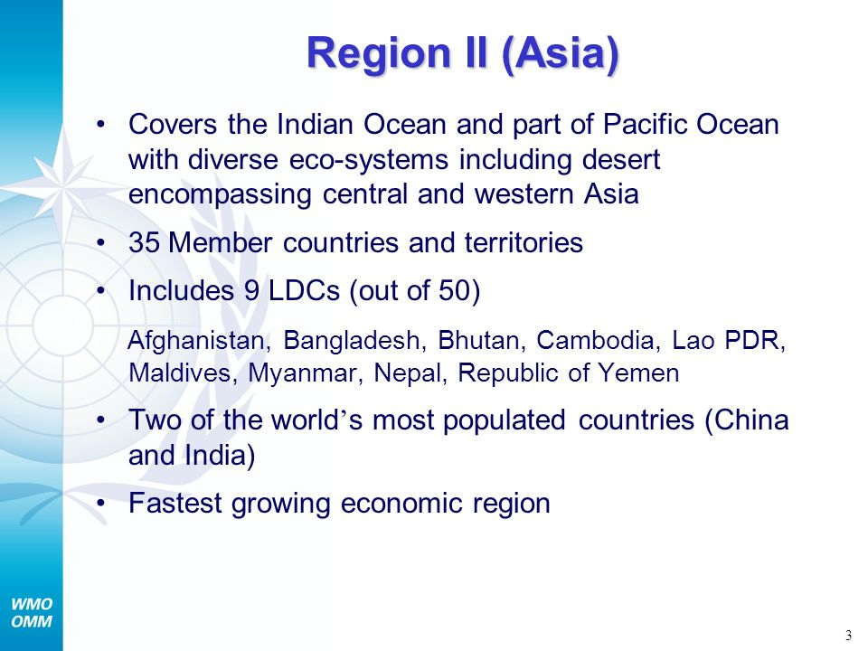 Region II (Asia) Covers the Indian Ocean and part of Pacific Ocean with diverse eco-systems including desert encompassing central and western Asia.