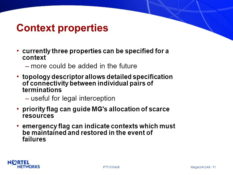 Context properties more could be added in the future