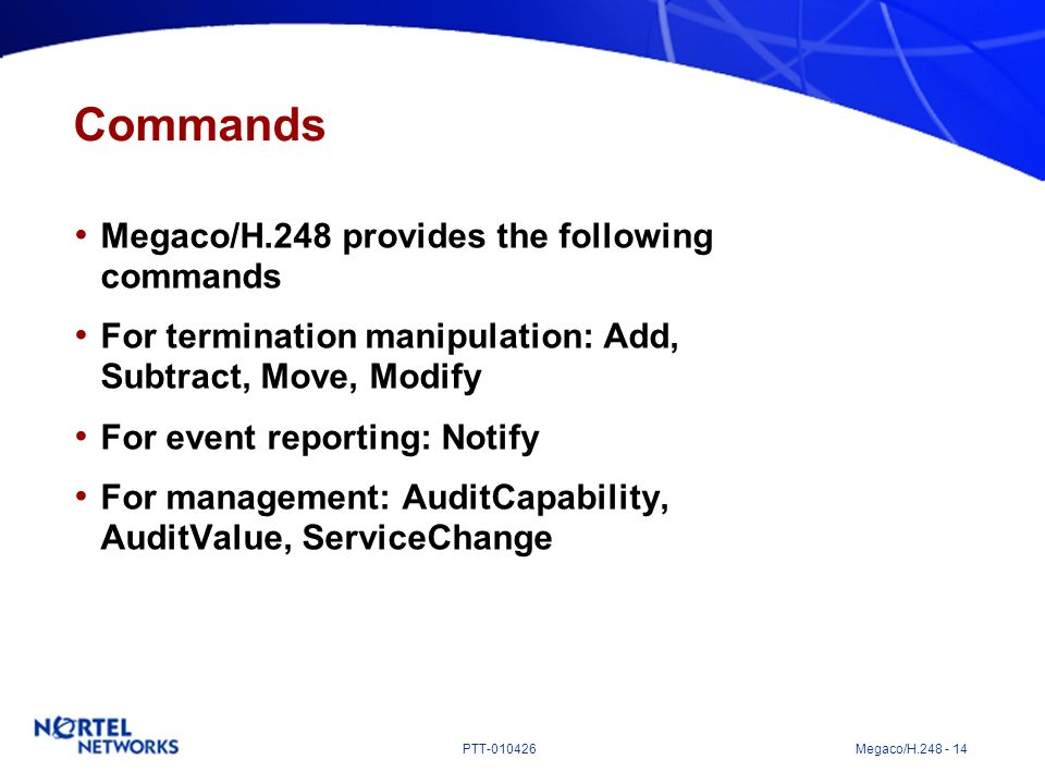 Commands Megaco/H.248 provides the following commands