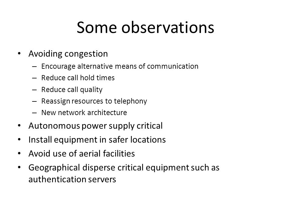 Some observations Avoiding congestion Autonomous power supply critical