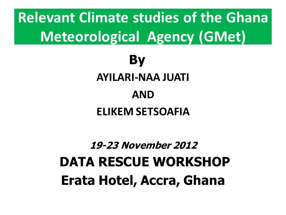 Relevant Climate studies of the Ghana Meteorological Agency (GMet)