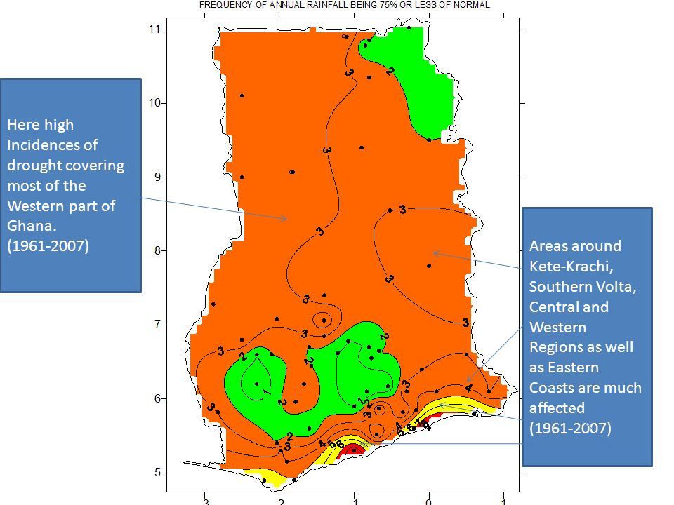 Here high Incidences of drought covering most of the Western part of Ghana.
